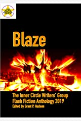 Blaze: The Inner Circle Writers' Group Flash Fiction Anthology 2019 Kindle Edition