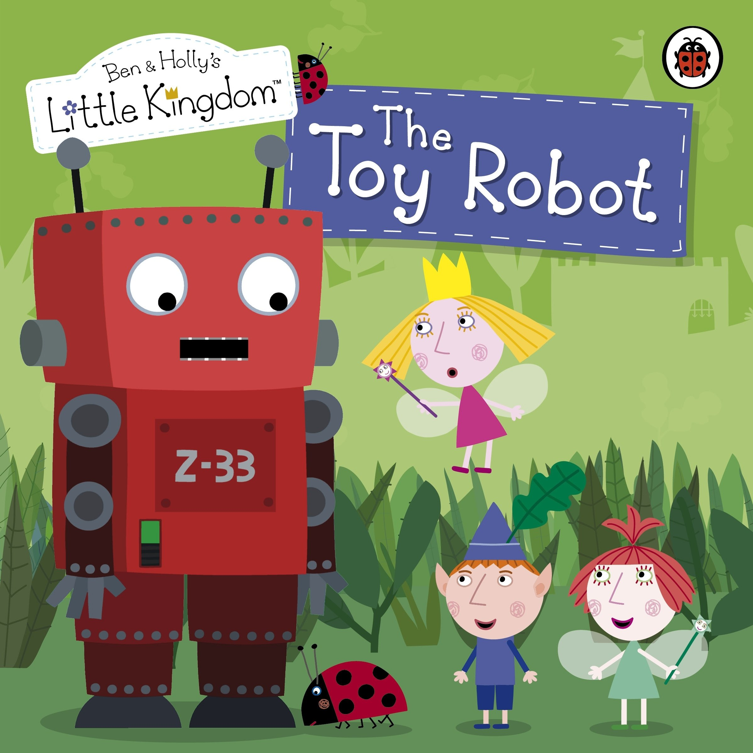 Ben and Holly's Little Kingdom: The Toy Robot Storybook (Ben ...
