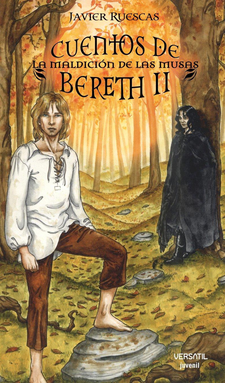 Cuentos De Bereth Ii - La Maldici: 2 Fantasia Juvenil Versatil: Amazon.es: Javier Ruescas: Libros