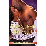 Pleasured by You (Wellspring Series)