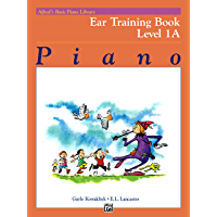 Alfred's Basic Piano Library, Ear Training Book 1A: Learn How to Play Piano with this Esteemed Method book cover