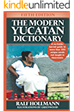 The Modern Yucatan Dictionary (English Edition)