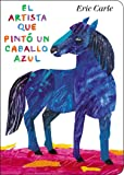 El artista que pintó un caballo azul (World of Eric Carle) (Spanish Edition)