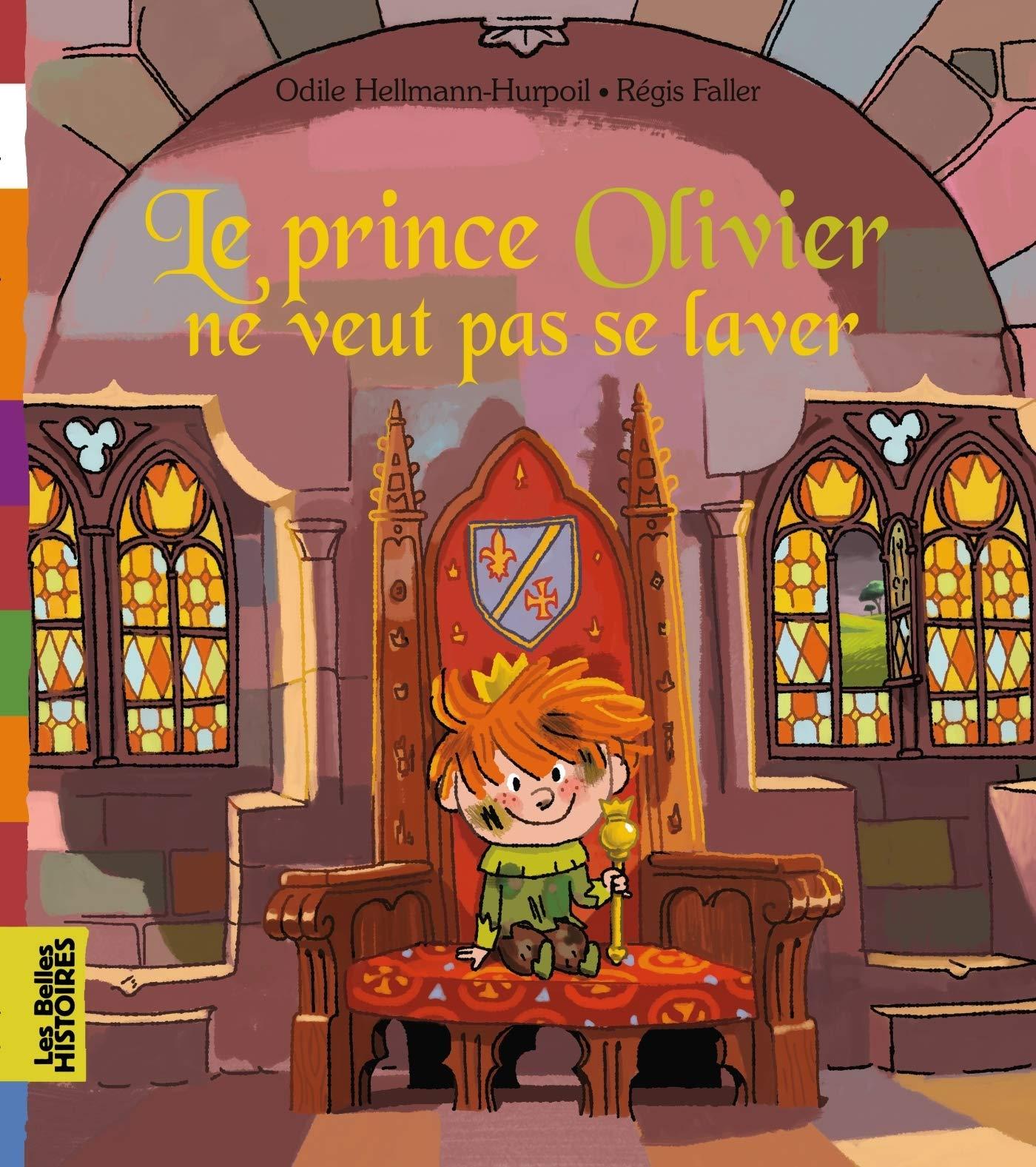 Le prince Olivier ne veut pas se laver Les Belles Histoires ...