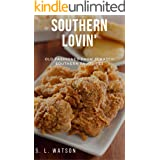 Southern Lovin': Old Fashioned from Scratch Southern Favorites (Southern Cooking Recipes)