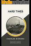 Hard Times (AmazonClassics Edition)