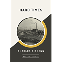 Hard Times (AmazonClassics Edition) (English Edition)