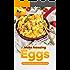 Make Amazing Eggs: Relish These 30 Yummy Egg Recipes
