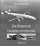 Une Histoire de l'aviation commerciale (French Edition)