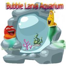 Bubble Larva Aquarium