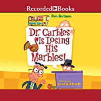 Dr. Carbles Is Losing His Marbles!: My Weird School, Book 19