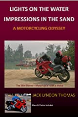 Lights on the Water/Impressions in the Sand: A Motorcycling Odyssey Kindle Edition