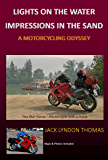 Lights on the Water/Impressions in the Sand: A Motorcycling Odyssey