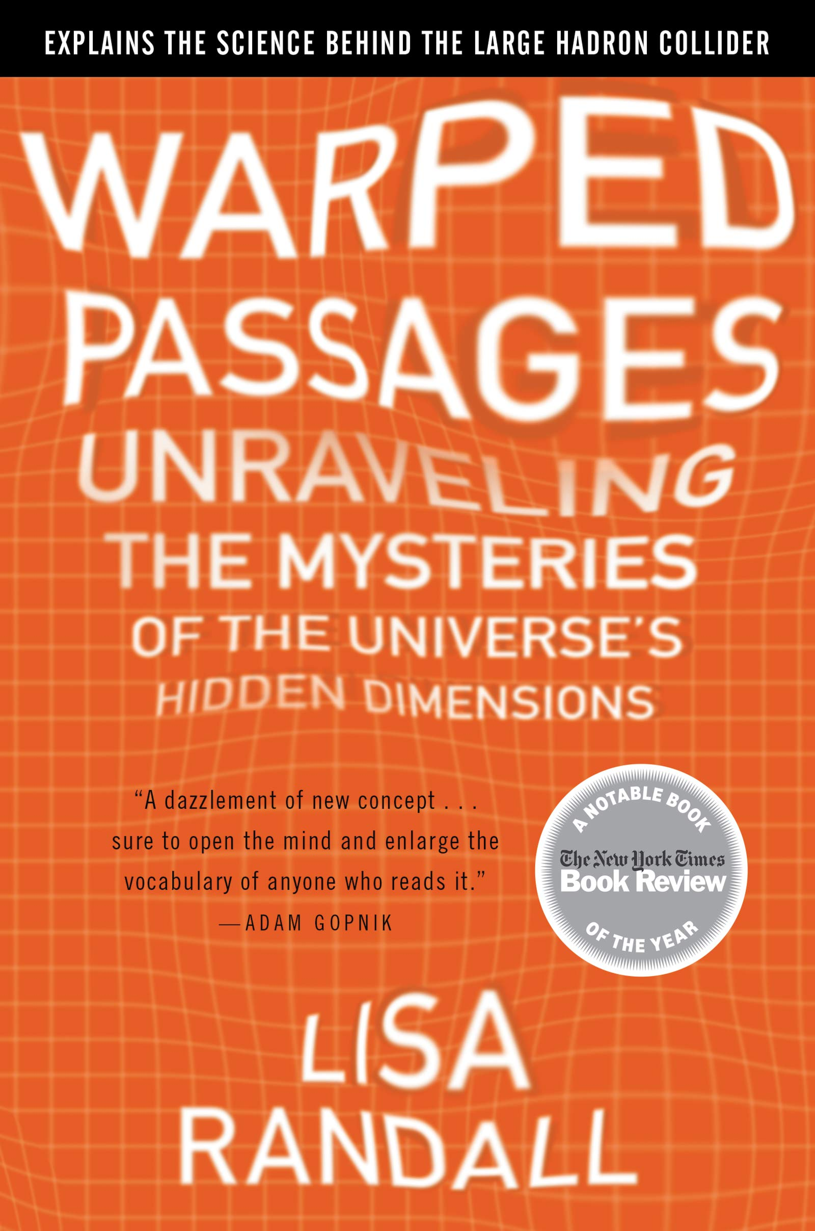 Warped Passages: Unraveling the Mysteries of the Universes Hidden Dimensions: Amazon.es: Lisa Randall: Libros en idiomas extranjeros