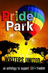 Pride Park: An Anthology to support LGBT freedom Kindle Edition