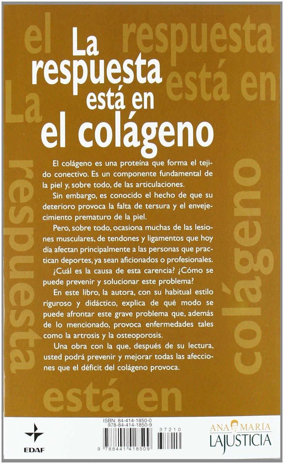 Respuesta Esta En El Colageno, La: Amazon.es: Ana Maria Lajusticia Bergasa: Libros