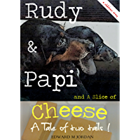 Rudy & Papi and A Slice of Cheese