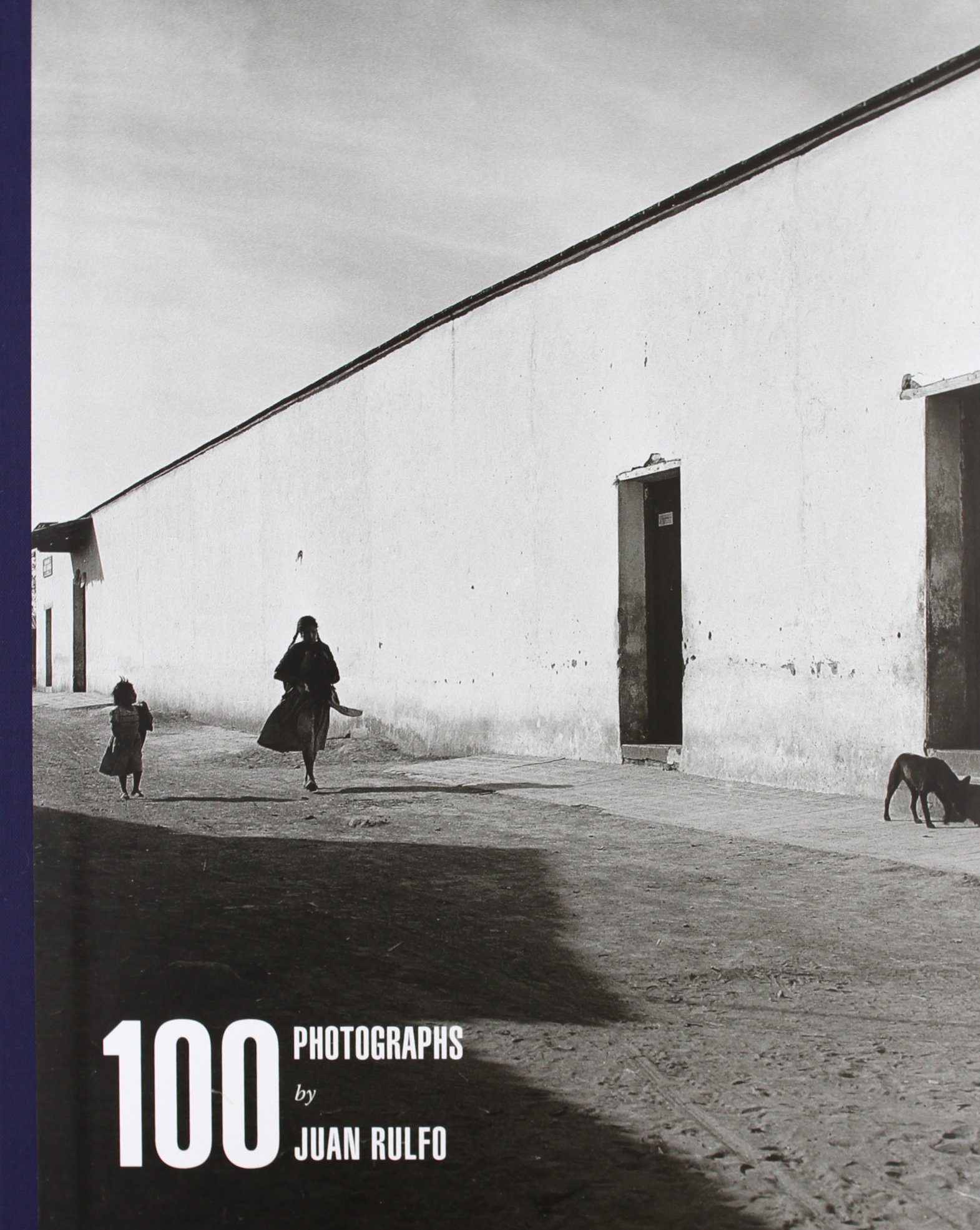 Juan Rulfo: 100 Photographs PDF