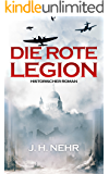 DIE ROTE LEGION (German Edition)