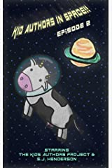 Kid Authors in Space!! Episode 2 (The Kid Authors Project)