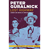 Lost Highway (Enhanced Edition): Journeys and Arrivals of American Musicians book cover