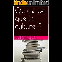 QU'est-ce que la culture ? (French Edition)