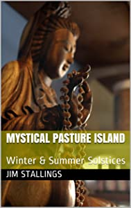 Mystical Pasture Island: Winter & Summer Solstices