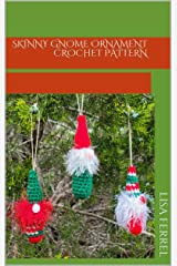 Skinny Gnome Ornament Crochet Pattern Kindle Edition