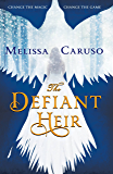 The Defiant Heir (Swords and Fire)