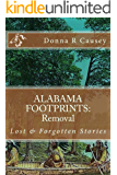 ALABAMA FOOTPRINTS - Removal: Lost & Forgotten Stories (Volume 7)
