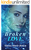 Broken Love (Blinded Love Series Book 2)