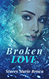 Broken Love (Blinded Love Series Book 2)