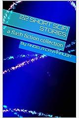 22 Short Scifi Stories: a flash fiction collection Kindle Edition