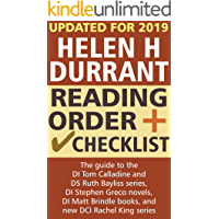 Helen H Durrant Reading Order and Checklist: The guide to the DI Tom Calladine and DS Ruth Bayliss series, DI Stephen Greco novels, DI Matt Brindle books, and new DCI Rachel King series