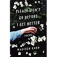 Please Don't Go Before I Get Better book cover