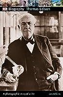 DK Biography: Thomas Edison: A Photographic Story