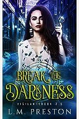 Break The Darkness (The Vigilant) Kindle Edition