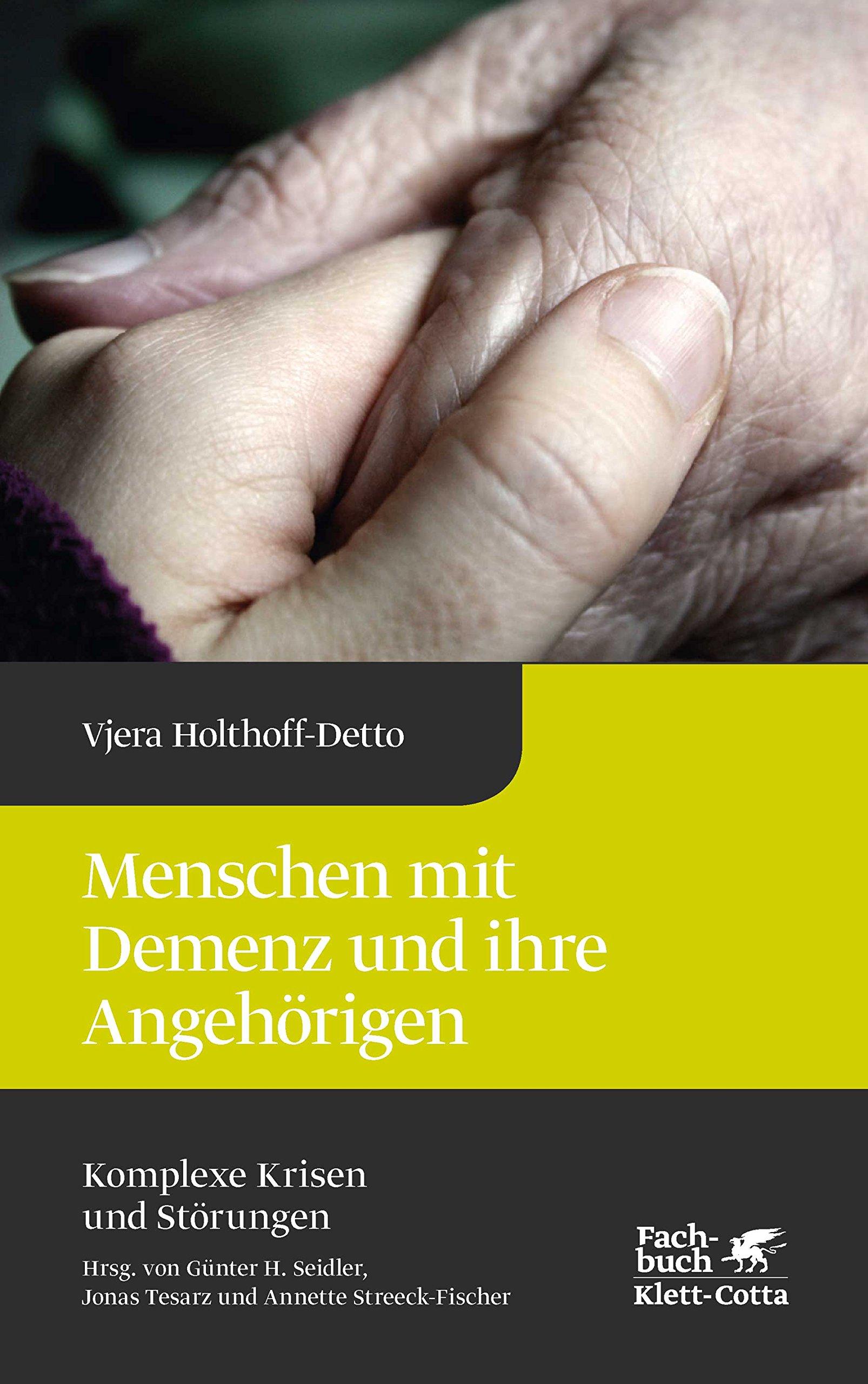 Menschen mit Demenz und ihre Angehörigen (Komplexe Krisen und Störungen)