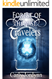 Forest of the Mist: Travelers (Forest of the Mist Series Book 1)