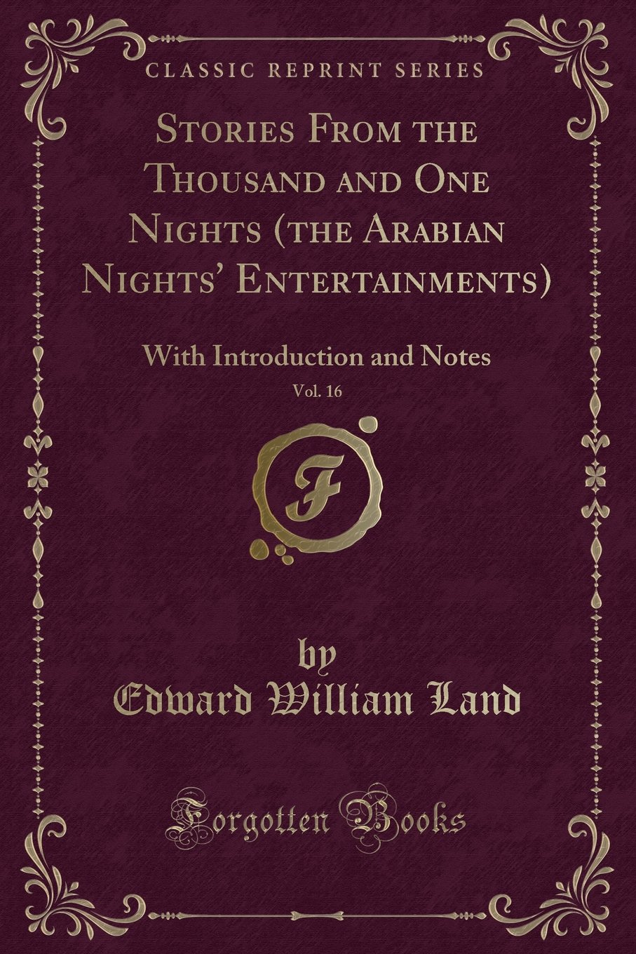 Stories From the Thousand and One Nights (the Arabian Nights' Entertainments), Vol. 16: With Introduction and Notes (Classic Reprint) pdf epub