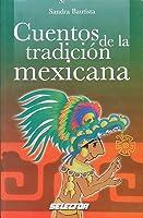 Cuentos De La Tradicion Mexicana/ Stories Of The