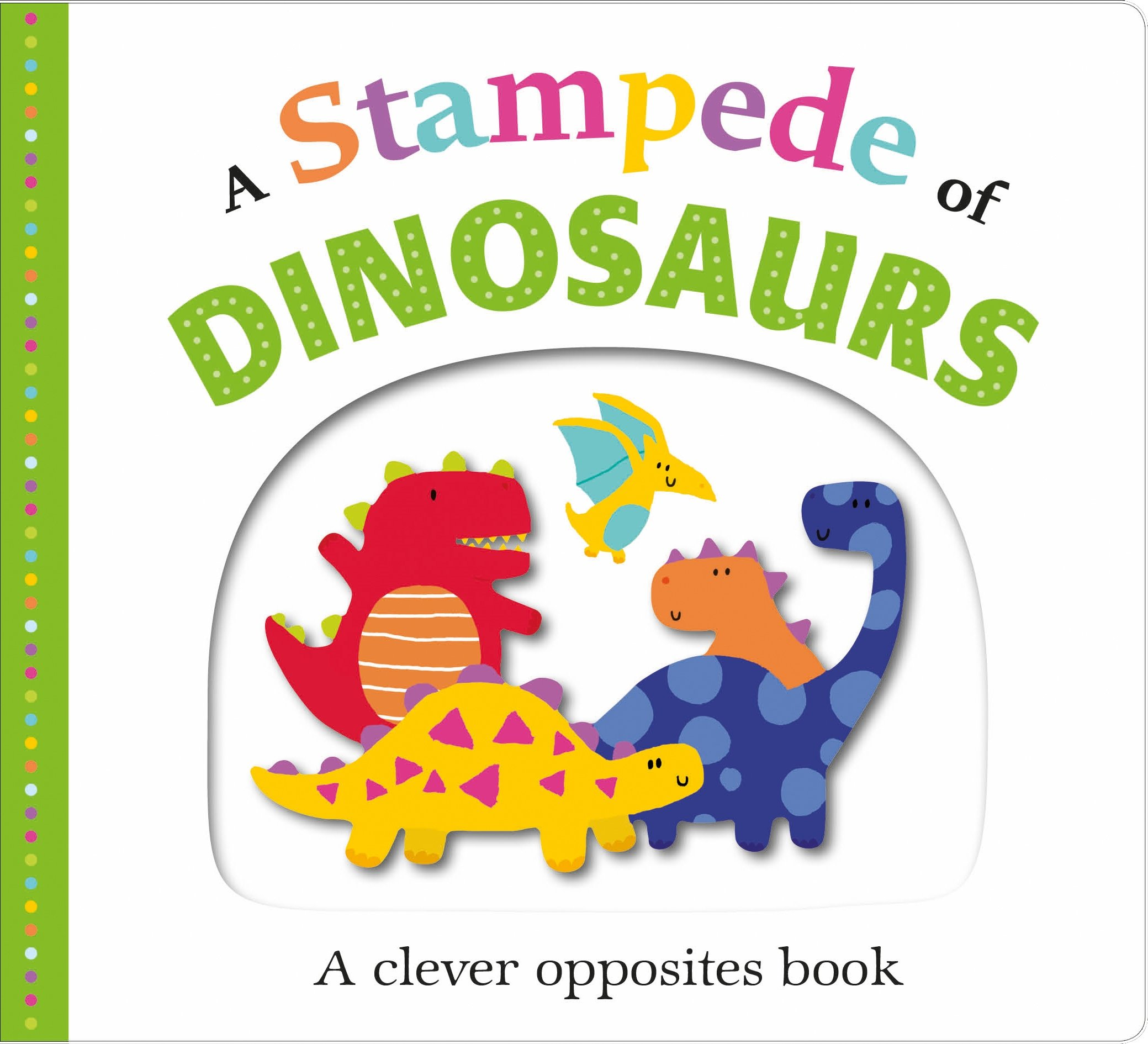 Picture Fit Board Books A Stampede Of Dinosaurs An Alphaprints Animal Opposites Book 9780312522988 Roger Priddy
