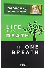 Life and Death in One Breath by SADHGURU (30-Jun-2013) Paperback Paperback