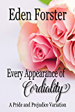 Every Appearance of Cordiality: A Pride and Prejudice Variation
