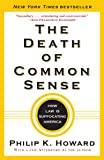 The Death of Common Sense: How Law Is Suffocating