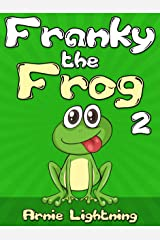 Franky the Frog 2: Short Stories, Funny Jokes, and Fun Activities! (Early Bird Reader Book 4) Kindle Edition