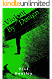 Violent By Design (An Eye For An Eye Book 3)