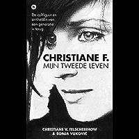 Christiane F.: mijn tweede leven; de cultfiguur en antiheldin van een generatie is terug