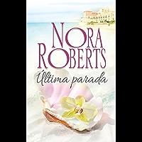 Última parada (Nora Roberts) (Spanish Edition)