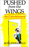 Pushed from the Wings: An Entertainment